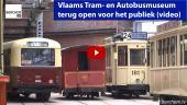 Vlaams Tram- en Autobusmuseum terug open voor het publiek Berchem TV Diksmuidelaan